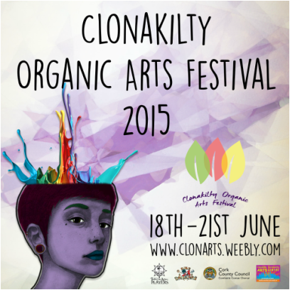 Clonakilty Organic Arts Festival 2015